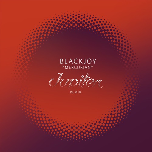 Blackjoy - Mercurian (Jupiter Remix)