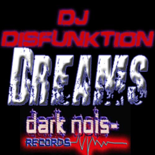 Dreams (DJ Disfunktion Electro House/Dubstep Original Mix) *[[Dark Nois- Records Free Release]]*