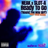 Neak - Ready To Go (Slot-A Body Bags Remix)