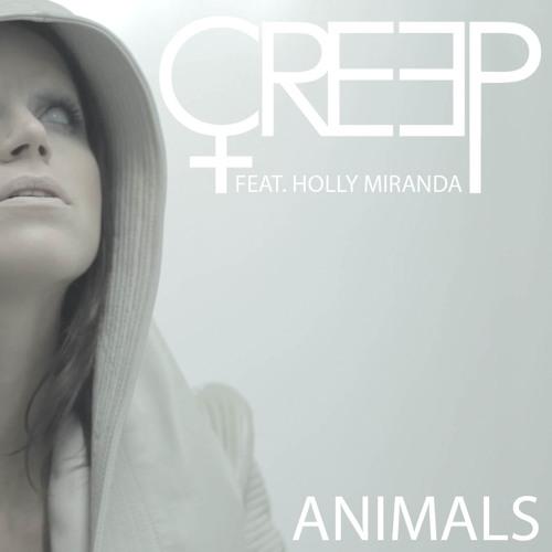 CREEP - Animals (ft. Holly Miranda)