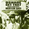 DShade-get that ft Meryem Saci prod by EBLAZE