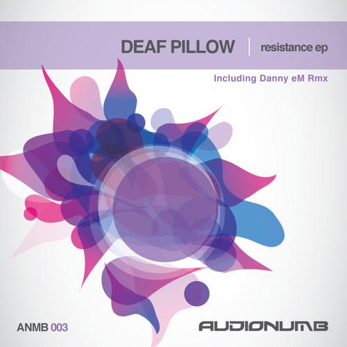 ANMB : 003 Deaf Pillow - Resistance (Original Mix)