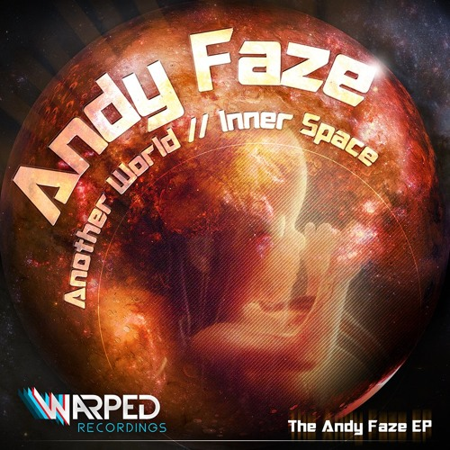 Andy Faze - Inner Space [Warped Recordings] OUT NOW!