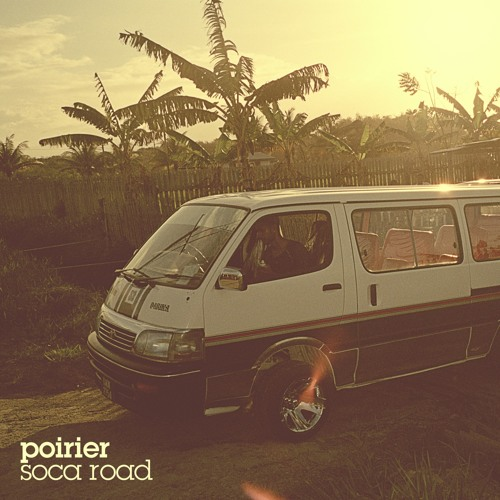 Poirier - Soca Road EP Preview