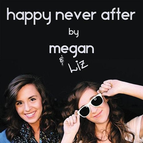 Megan and Liz - Happy Never After
