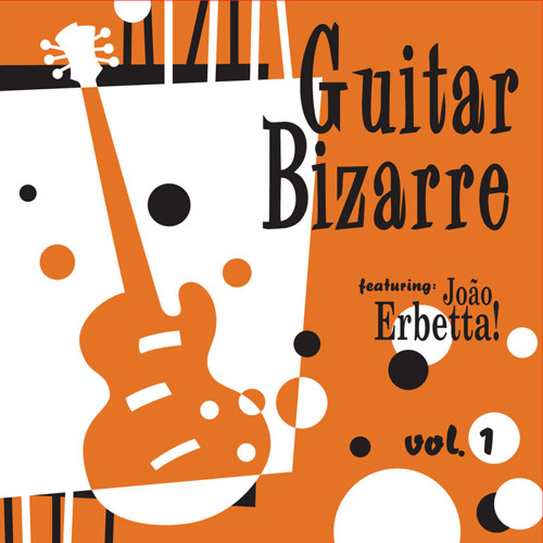 Guitar Bizarre Vol.1