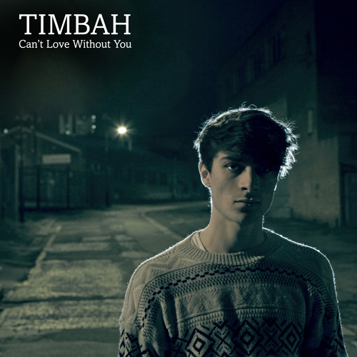 Timbah - Can't Love Without You EP Preview