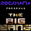 The Big Bang by Rock Mafia