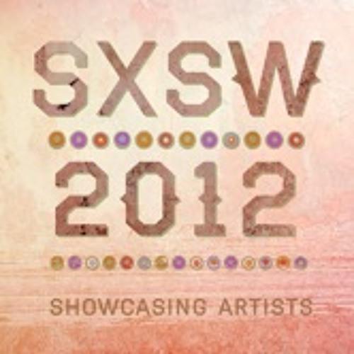 SXSW 2012 Showcasing Artists