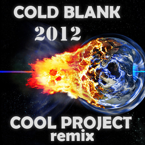 Cold Blank - 2012 (Cool Project remix) FREE DOWNLOAD!!!