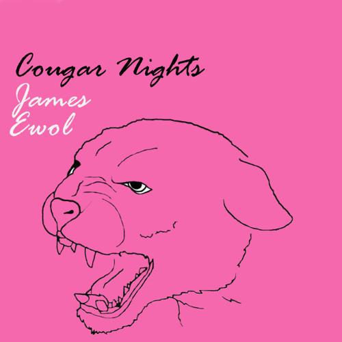 James Ewol - Cougar Nights