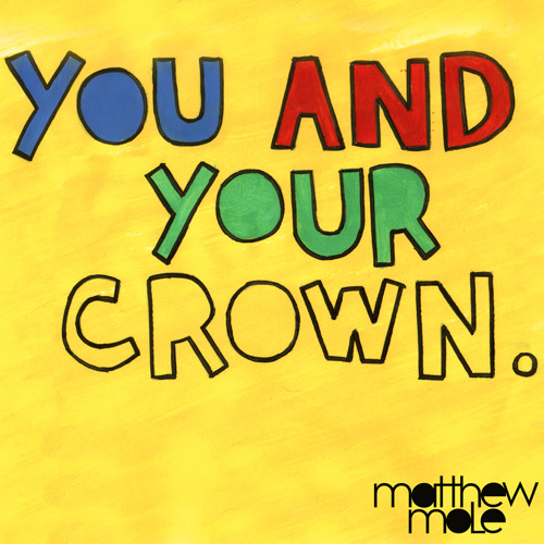 You And Your Crown