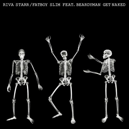 Get Naked ( Tocadisco Remix ) - Riva Starr & Fat Boy Slim feat Beardyman