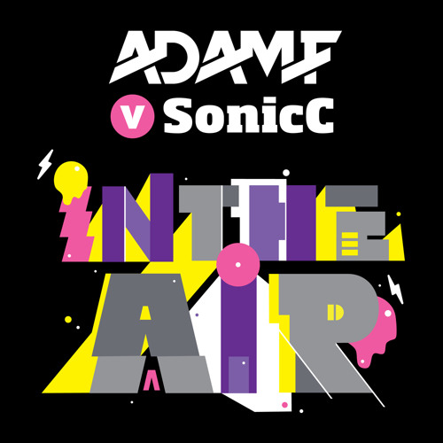 Adam F vs SonicC - In The Air