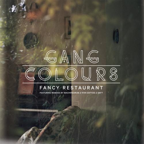 Gang Colours - 'Fancy Restaurant'