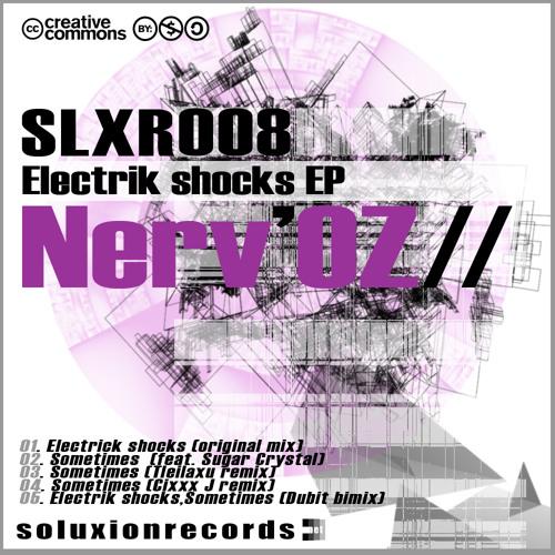 Nerv'OZ - Electrik shocks, Sometimes (Dubit Bimix)(Preview)