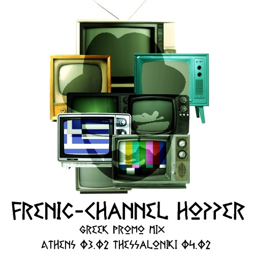 Frenic - Channel Hopper - Greece Promo mix 2012- www.djfrenic.com