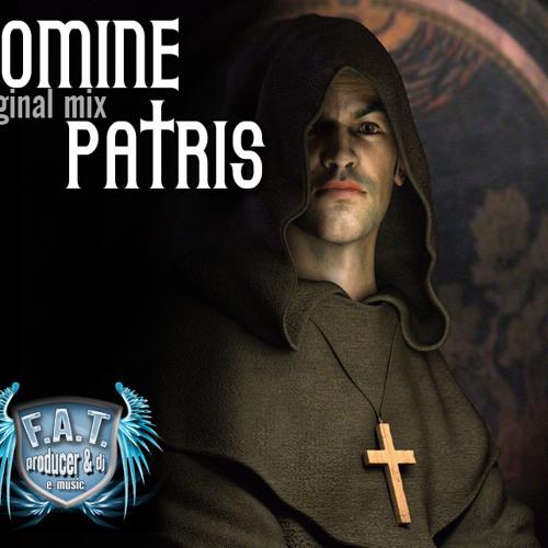 Dj F.A.T. - Enomine Patris (original mix) (notfull)