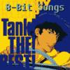 Cowboy Bebop Theme - Tank! (8-Bit)