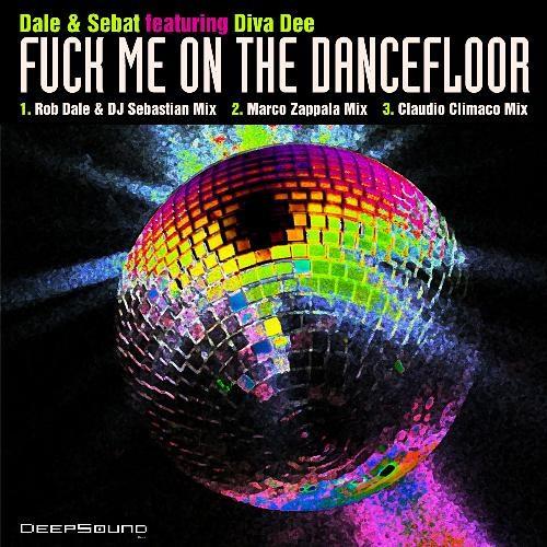 Dalensabat - Fuck Me on the DanceFloor-FT DiVa DEE(Claudio Climaco remix)