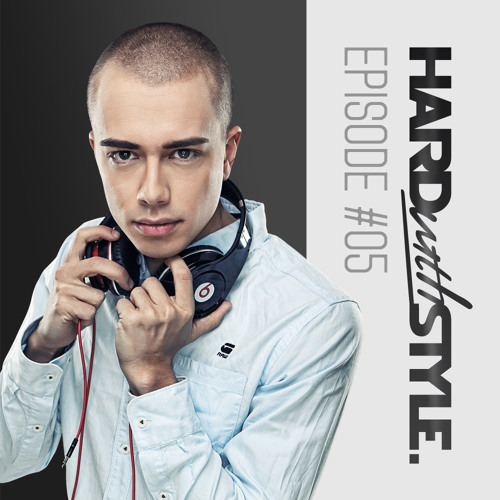 HARD with STYLE: Episode 5