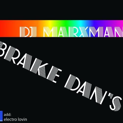 Brake Dan's - DJ Marxman (Dry Mix) [FREE DOWNLOAD]