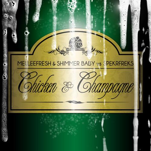Melleefresh & Shimmer Baby vs SpekrFreks - Chicken & Champagne (Dubstep Mix)