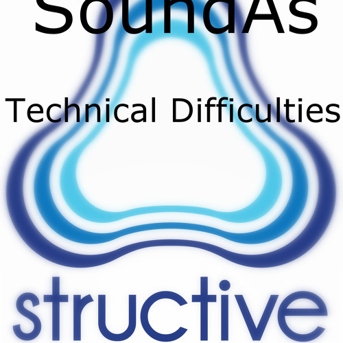 SoundAs - Technical Difficulties