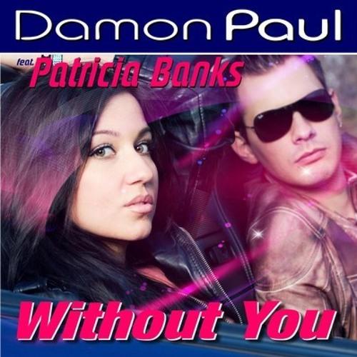 Damon Paul feat.Patricia Banks-Without You-(Edlington Dub Rmx)Free DL !!