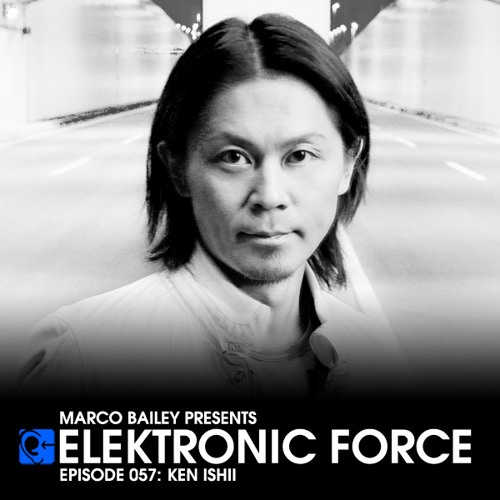 Elektronic Force Podcast 057 with Ken Ishii