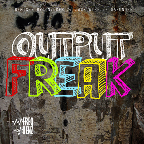 Dirty Frequenz - Output Freak (Invoker Remix)