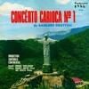 Concerto Carioca No 1 (1950) - 1o Mov: Abertura (Marcha Rancho) - Radamés, Menezes e Orquestra, 1965