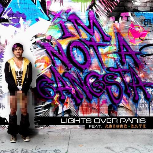 Lights Over Paris - I'm Not a Gangsta (feat. Absurd Rate Live Mix)