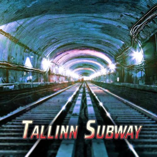 Tallinn Subway (Cly/Suva) - Tallinn Subway