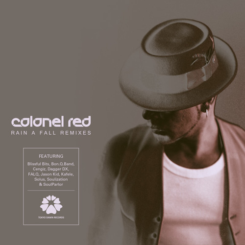 Colonel Red - Rain A Fall (Kafele's Cosmic Chillout Remix)