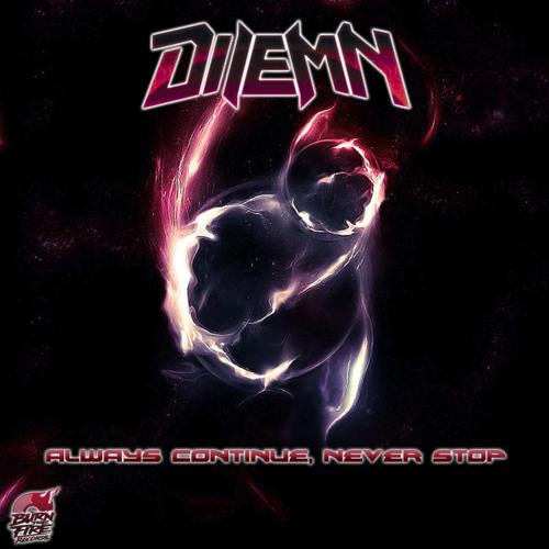 Dilemn - Never Stop