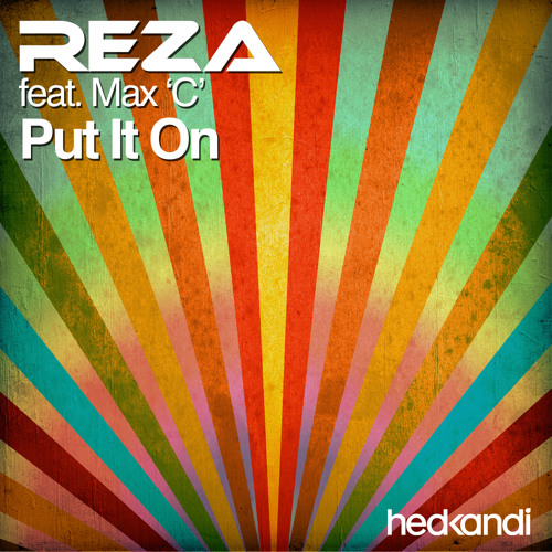 Reza feat. Max C - Put It On (Preview)