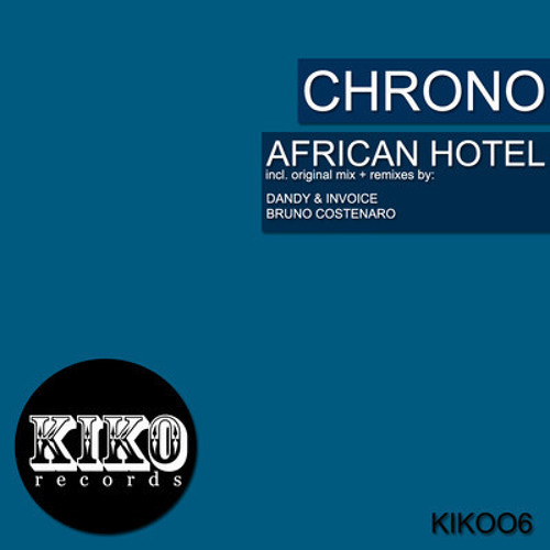 Chrono - African Hotel - (Bruno Costenaro Jazz Split Mix / Deep Africa Mix) OUT NOW @BEATPORT