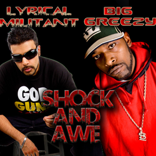 Lyrical Militant and Big Greezy - Shock And Awe - 2011