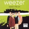 Weezer- Island In The Sun