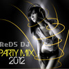 PARTY MIX 2O12 By: ReD5 DJ