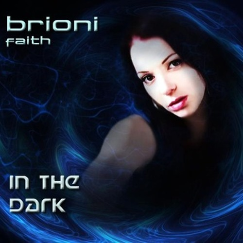 Brioni Faith - In The Dark