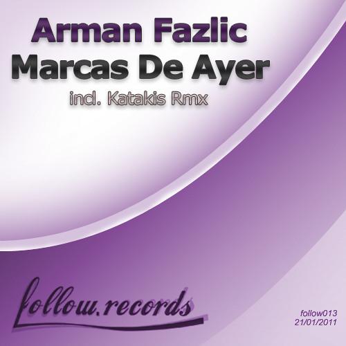 Arman Fazlic - Marcas De Ayer (Katakis Remix)