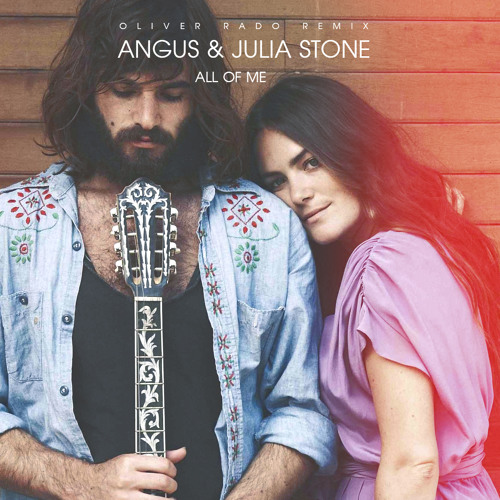 Angus and Julia Stone - All Of Me (Oliver Rado Remix)