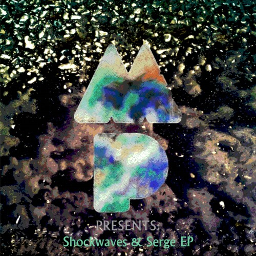 Shock Waves & Serge EP