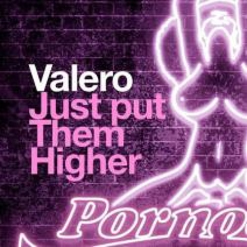 Valero - Just put them higher - Teaser - out now on Pornostar Records