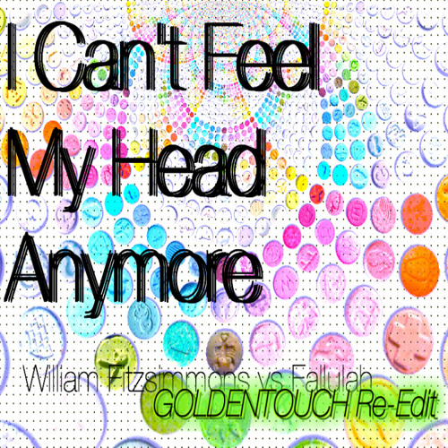 I Can't Feel My Head Anymore (GoldenTouch Re-Edit) - William Fitzsimmons vs Fallulah