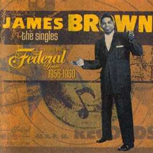 James Brown - The Singles, Volume 1 (1956-1960)