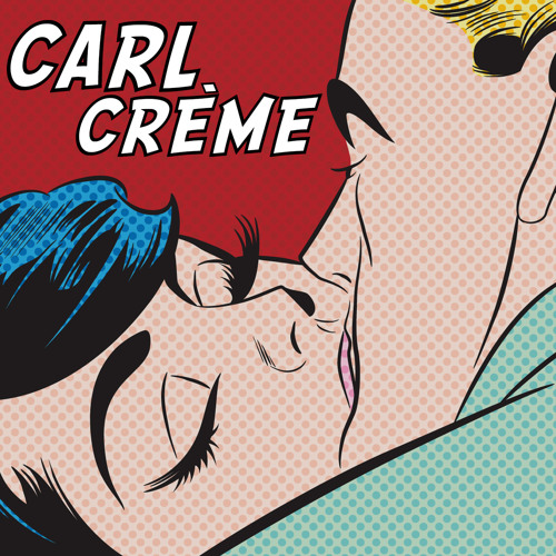 Carl Crème - My Lovin'