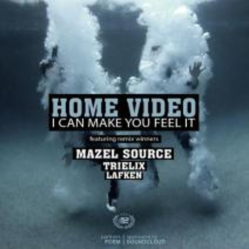 Home Video - I Can Make You Feel It (Lafken remix)